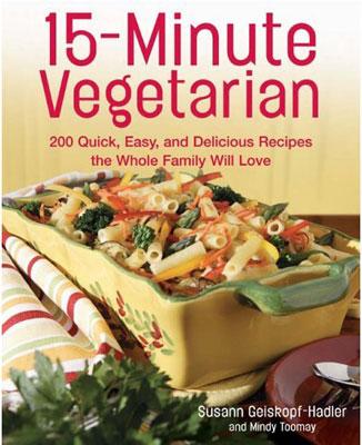 15-Minute Vegetarian Recipes: 200 Quick, Easy, and Delicious Rec